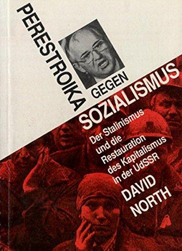 Perestroika gegen Sozialismus: Der Stalinismus und die Restauration des Kapitalismus in der UdSSR