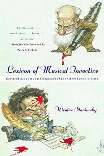 Lexicon of Musical Invective: Critical Assaults on Composers Since Beethoven's Time