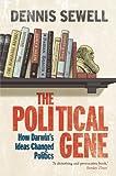 The Political Gene: How Darwin's Ideas Changed Politics