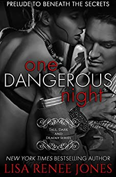 One Dangerous Night: a Tall, Dark and Deadly novella (Tall, Dark, and Deadly Book 3) by [Jones, Lisa Renee]