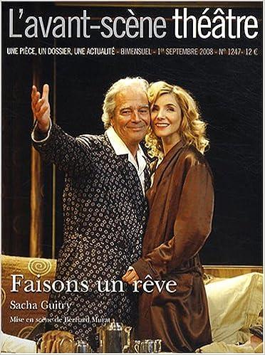 Télécharger en ligne L'avant-scene theatre n° 1247 : Faisons un rêve pdf