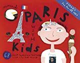 Fodor's Around Paris with Kids, 3rd Edition: 68 Great Things to Do Together (Travel Guide)