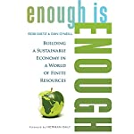 Enough Is Enough: Building a Sustainable Economy in a World of Finite Resources | Rob Dietz,Dan O'Neill