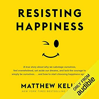 Resisting Happiness Matthew Kelly Blue Sparrow Amazon Fr