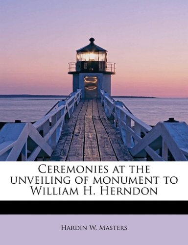 Ceremonies at the unveiling of monument to William H. Herndon pdf