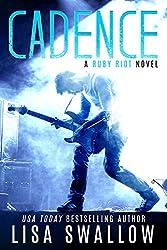 Cadence: A British Rock Star Romance (Ruby Riot Book 1)