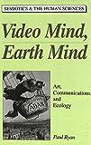 Video Mind, Earth Mind, Paul Ryan, 0820418714
