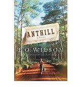 [Anthill: A Novel] [by: Edward Wilson]