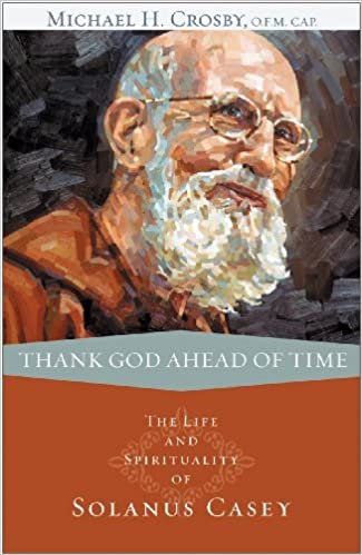 a92501323ddb4 Thank God Ahead of Time  The Life and Spirituality of Solanus Casey   Michael Crosby O.F.M. Cap  9780867169195  Amazon.com  Books