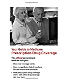 Your Guide to Medicare Prescription Drug Coverage, U. S. Department U.S. Department of Health and Human Services and Centers for Medicare & Medicaid, 1500348899