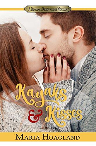 Kayaks & Kisses (Romance Renovations) by [Hoagland, Maria]