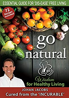 go natural: Wisdom for Healthy Living by [Jacobs, Johan]