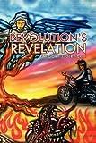 Revolution's Revelation, Gregory J. Derrick, 1441599363
