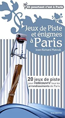 Jeux de piste et énigmes à Paris : 20 jeux de piste par Matouk