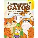 Gatos Livro de Colorir Para Adultos (Em Letras Grandes)  (Spanish Edition)