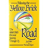 Following the Yellow Brick Road: The Adult Child's Personal Journey Through Oz