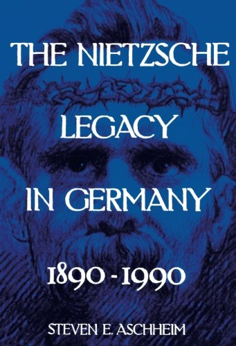 The Nietzsche Legacy in Germany: 1890 - 1990 (Weimar and Now: German Cultural Criticism)