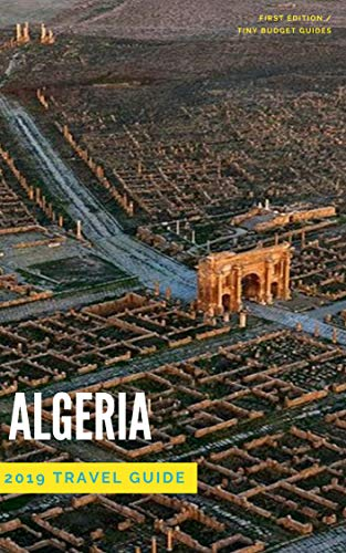 Algeria Travel Guide 2019