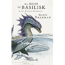 Lady Trents Memoiren 3: Die Reise der Basilisk (German Edition)