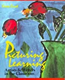 Picturing Learning: Artists & Writers in the Classroom by Karen Ernst Da Silva (1993-11-17)