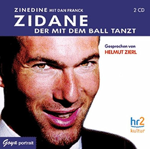 Zidane - der mit dem Ball tanzt