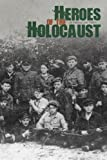 Heroes of the Holocaust, Rebecca Love Fishkin, 0756543916