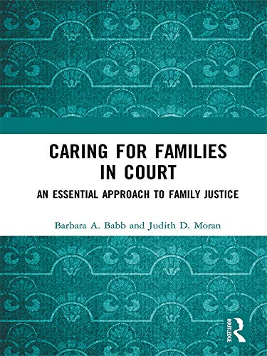 Caring for Families in Court: An Essential Approach to Family Justice (English Edition)