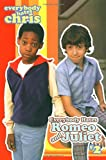Everybody Hates Romeo and Juliet (Everybody Hates Chris #2)