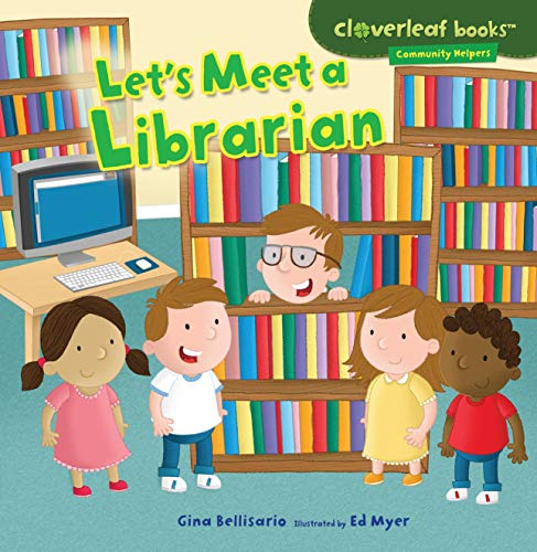 (Let's Meet a Librarian (Cloverleaf Books TM _ Community Helpers))