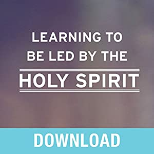Learning to Be Led by the Holy Spirit Speech