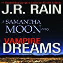 Vampire Dreams: A Samantha Moon Story Audiobook by J.R. Rain Narrated by Sylvia Roldán Dohi