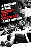 A Ringside Affair: Boxing's Last Golden Ag