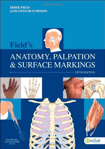 Field's Anatomy, Palpation & Surface Markings, 5e