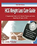 HCG Weight Loss Cure Guide 5th Edition, Linda Prinster, 0985042516