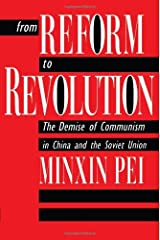 From Reform to Revolution: The Demise of Communism in China and the Soviet Union Paperback