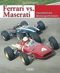 Ferrari vs. Maserati: Unerbittliche Motorsportrivalen