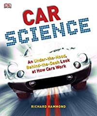 """From Top Gear's Richard Hammond,Car Science is an intuitive and exciting children's science book on all things cars. In four sections, Car Science includes a timeline of automotive invention; a """"how it works"""" guide to modern cars, with explo..."""