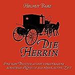 Die Herrin: Eine schaurige Novelle aus boeser, alter Zeit [Mistress: A Gruesome Novella from an Angry Time] | Helmut Barz