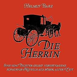 Die Herrin: Eine schaurige Novelle aus boeser, alter Zeit [Mistress: A Gruesome Novella from an Angry Time]