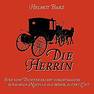 Die Herrin: Eine schaurige Novelle aus boeser, alter Zeit [Mistress: A Gruesome Novella from an Angry Time] Hörbuch