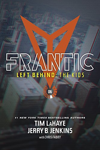 Frantic (Left Behind: The Kids ()