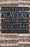 Southern Slavery and the Law, 1619-1860, Thomas D. Morris, 0807848174