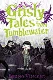 Grisly Tales from Tumblewater, Bruno Vincent, 0330479512
