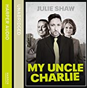 My Uncle Charlie (Tales of the Notorious Hudson Family, Book 2) | Julie Shaw