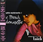 French Mademoiselle Complete Masterworks