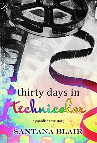 thirty-days-in-technicolor-a-paradise-cove-novella
