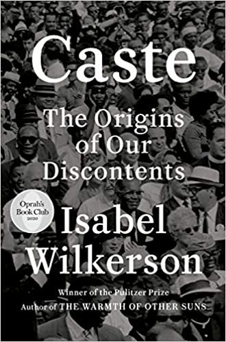 Caste (Oprah's Book Club): The Origins of Our Discontents: Wilkerson, Isabel:  9780593230251: Amazon.com: Books