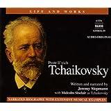 Life & Works of Tchaikovsky