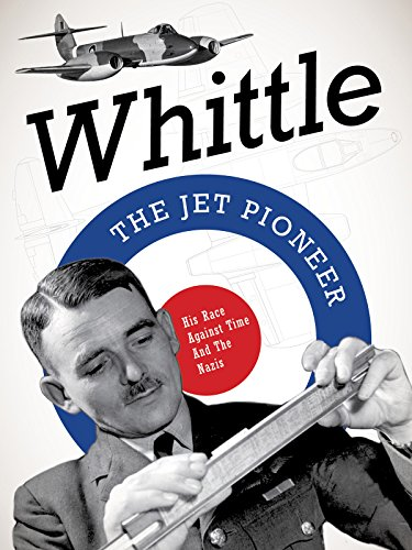 Whittle: The Jet Pioneer (The English Civil War Was Caused By)