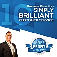 Simply Brilliant Customer Service: The Business Essentials Series
